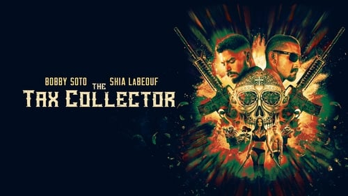 The Tax Collector - Payback comes with interest. - Azwaad Movie Database