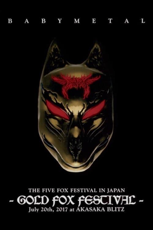 Babymetal - The Five Fox Festival in Japan - Gold Fox Festival