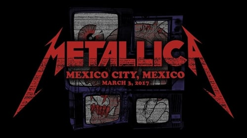 Metallica: Live in Mexico City, Mexico – March 3, 2017 (2020)