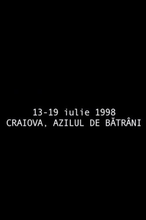 July 13 - July   19, 1998 Craiova, The Retirement Home
