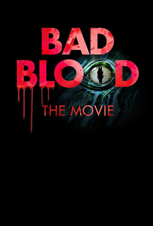 Assistir Bad Blood: The Movie Online