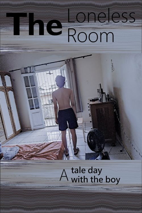The Loneless Room: A tale day with the boy