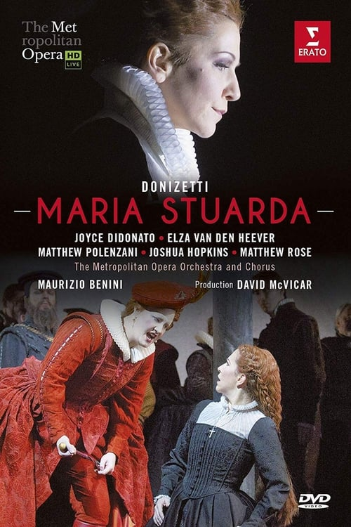 Assistir Maria Stuarda: The Metropolitan Opera Online Grátis
