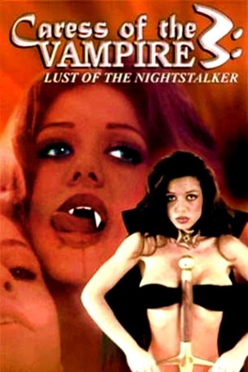 Caress of the Vampire 3: Lust Of The Nightstalker (1999)