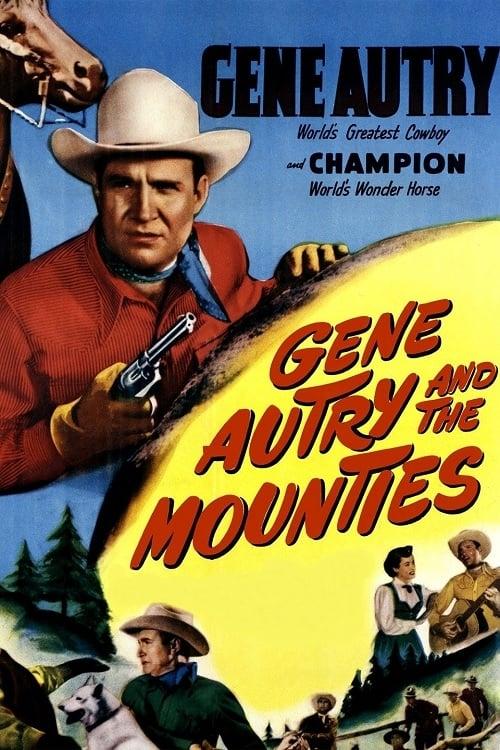 مشاهدة فيلم Gene Autry and the Mounties مع ترجمة باللغة العربية