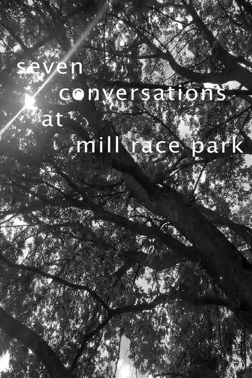Seven Conversations at Mill Race Park
