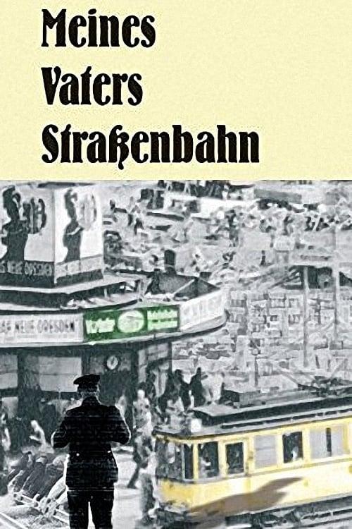 Película Meines Vaters Straßenbahn Gratis En Español