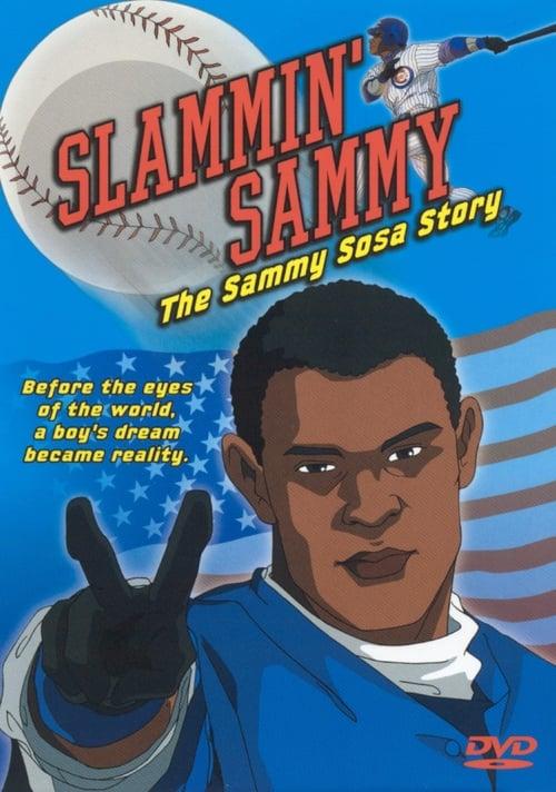 Slammin' Sammy: The Sammy Sosa Story (2002)