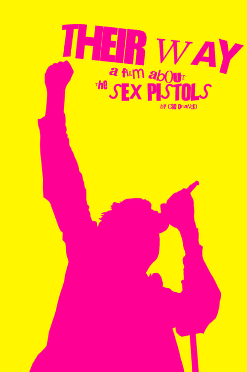 Their Way: A Film About the Sex Pistols 1080p Fast Streaming Get free access to watch