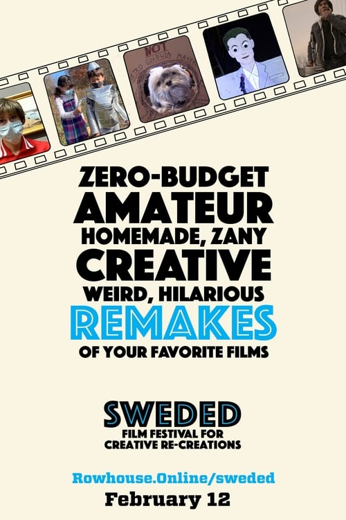 Sweded Film Festival for Creative Re-Creations Look there