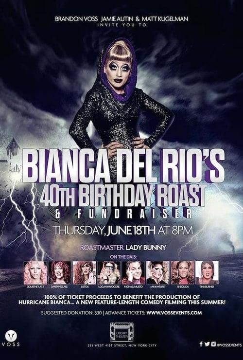 Bianca Del Rio Birthday Roast (2016) - Cast & Crew — The