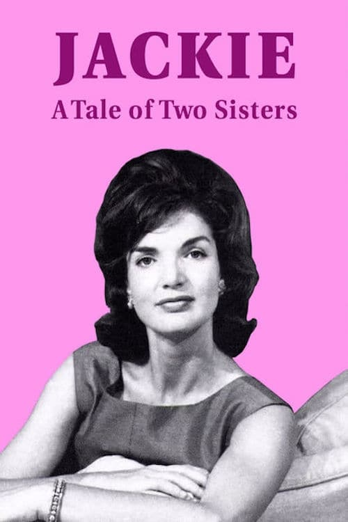 Jackie: A Tale of Two Sisters watch full online