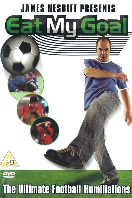 James Nesbitt Presents Eat My Goal (2004)