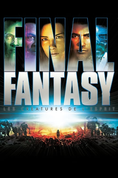 Visualiser Final Fantasy : Les Créatures de l'esprit (2001) streaming film en français