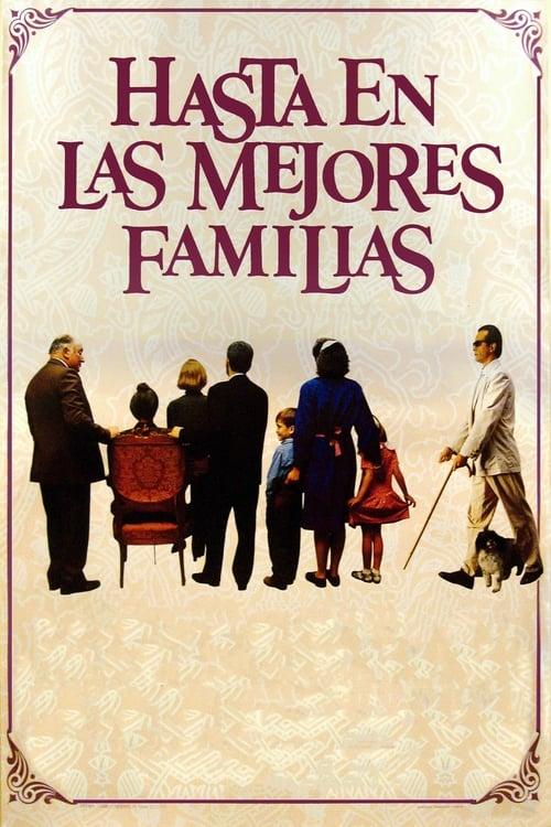 Ver Película Del Hasta En Las Mejores Familias 1994 Gratis En Español