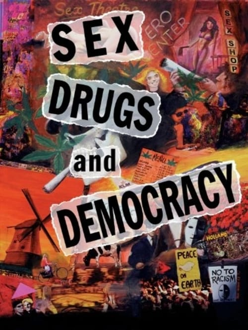 Sex, Drugs and Democracy