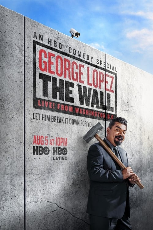 Watch George Lopez: The Wall Online Streaming Full