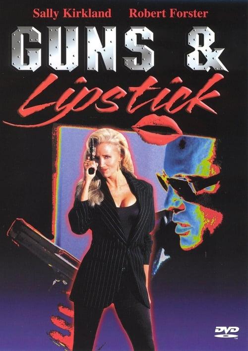 Παρακολουθήστε Ταινία Guns & Lipstick Με Ελληνικούς Υπότιτλους