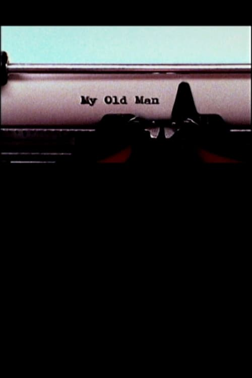 Mira La Película My Old Man Gratis En Línea