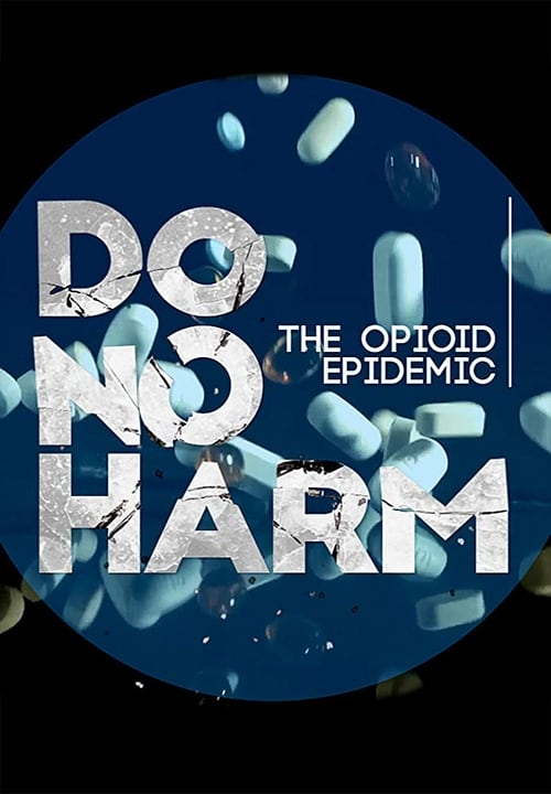 Do No Harm: The Opioid Epidemic