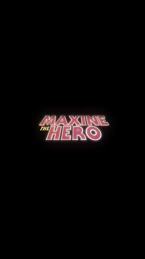 Mira La Película Maxine The Hero En Buena Calidad Hd