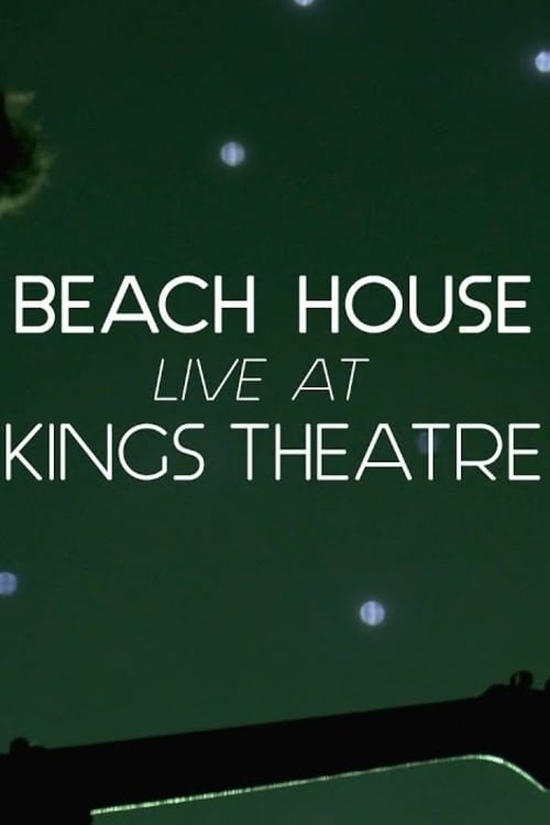 Mira La Película Beach House: Live at Kings Theatre En Buena Calidad Hd 1080p