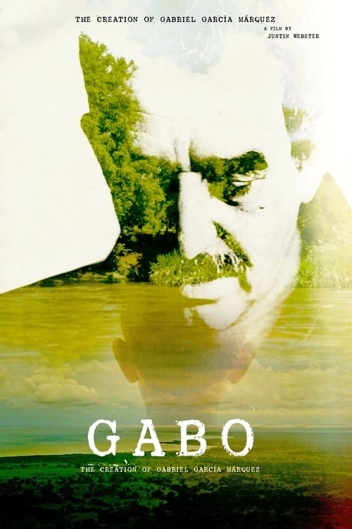 Gabo: The Creation of Gabriel García Márquez