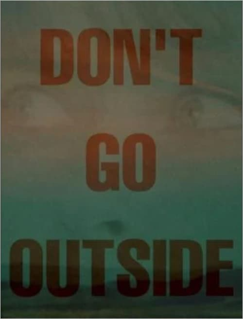 Watch Don't Go Outside Online Restlessbtvs