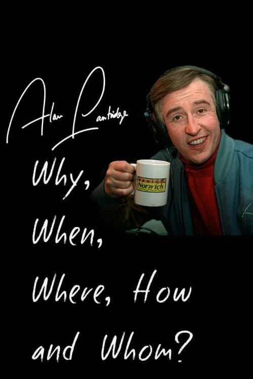 Alan Partridge: Why, When, Where, How And Whom?