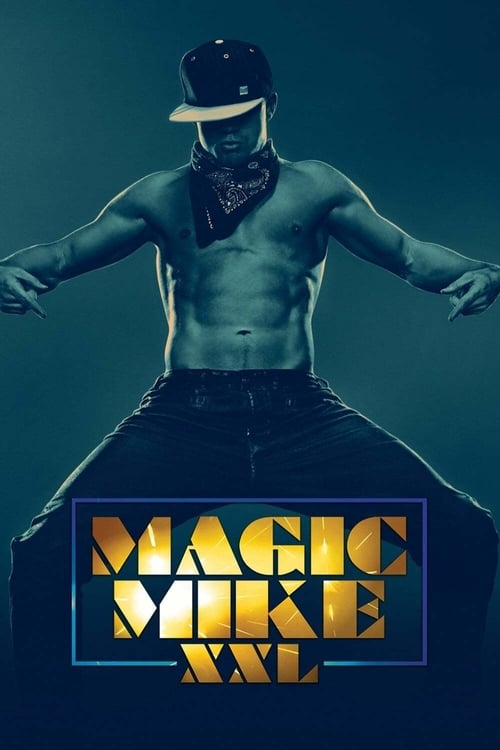 Magic Mike XXL - Poster