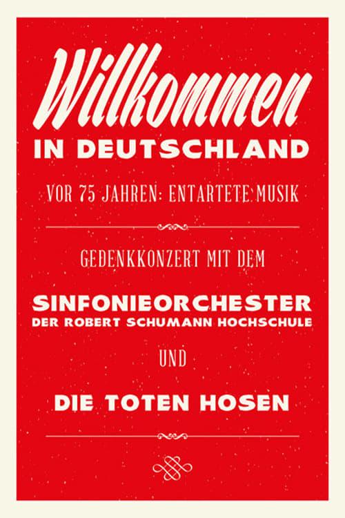 Mira La Película Die Toten Hosen: Entartete Musik Willkommen in Deutschland - Ein Gedenkkonzert En Línea