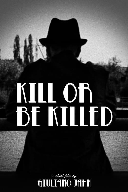 Kill or be Killed (2019)