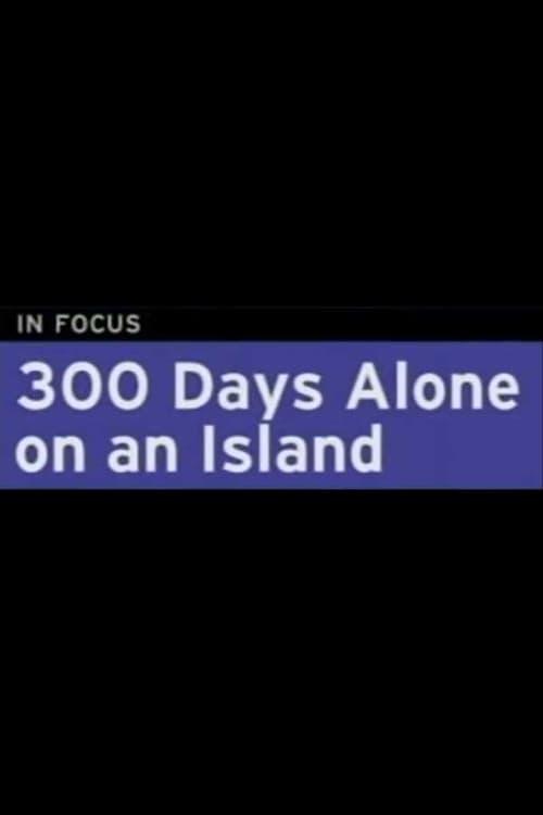 300 Days Alone On an Island (2012)
