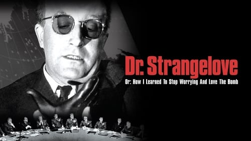 Dr. Strangelove or: How I Learned to Stop Worrying and Love the Bomb - The hot-line suspense comedy - Azwaad Movie Database