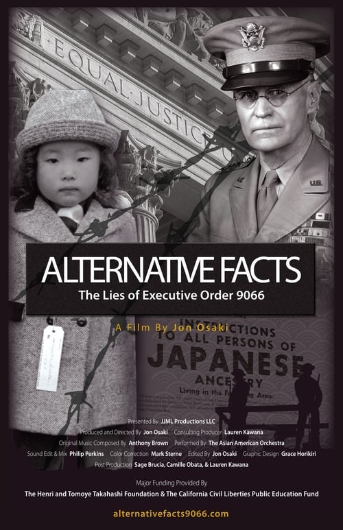 Alternative Facts; The Lies of Executive Order 9066 (1970)