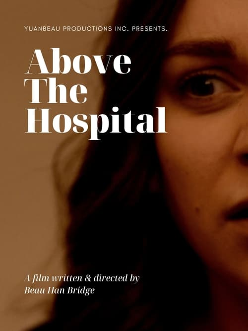 Watch Above The Hospital Online Fandango