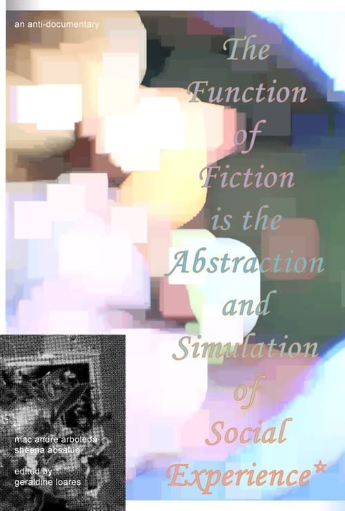 Full Movie The Function of Fiction is the Abstraction and Simulation of Social Experience