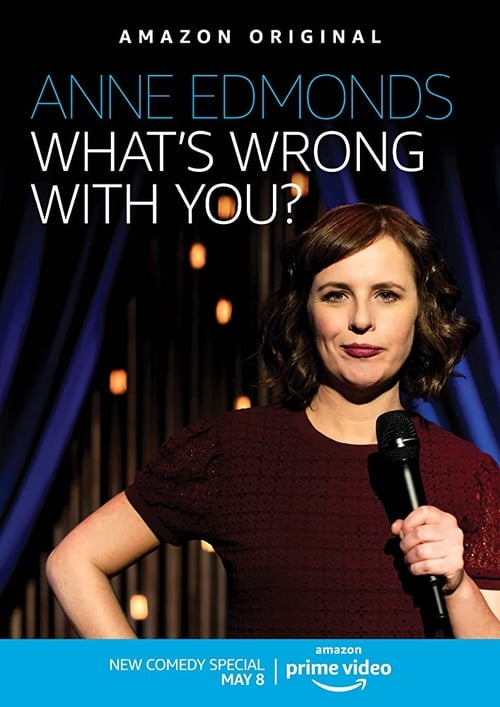 Watch Anne Edmonds: What's Wrong With You Online MTV