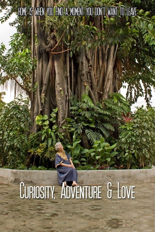 Curiosity, Adventure and Love