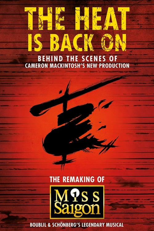 The Heat Is Back On: The Remaking of Miss Saigon ( The Heat Is Back On: The Remaking of Miss Saigon )