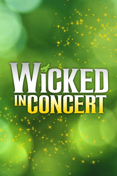 Streaming Full Wicked in Concert: A Musical Celebration of the Iconic Broadway Score