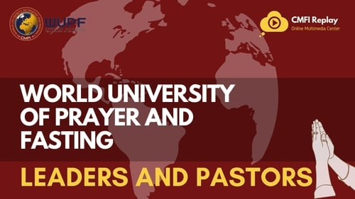 World University of Prayer and Fasting : Pastors and Leaders