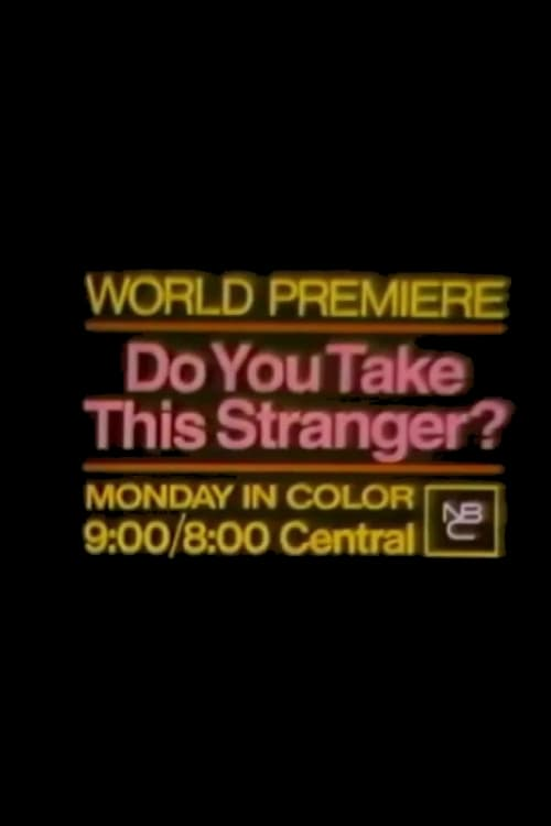 Do You Take This Stranger?