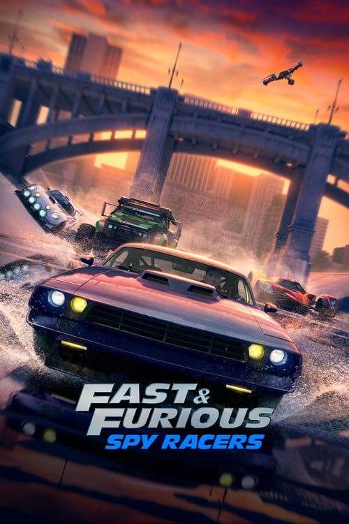 Fast & Furious Spy Racers Poster