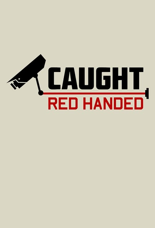 Caught Red Handed (2013)