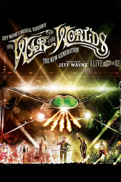 Jeff Wayne's Musical Version of the War of the Worlds - The New Generation: Alive on Stage! (2013)