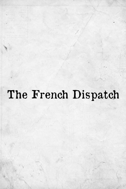 Κατεβάστε Το The French Dispatch Σε Καλή Ποιότητα Δωρεάν