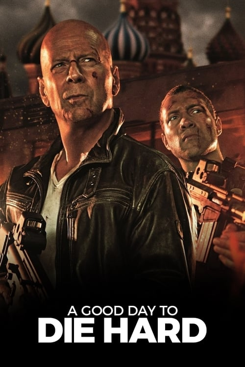 A Good Day to Die Hard film en streaming