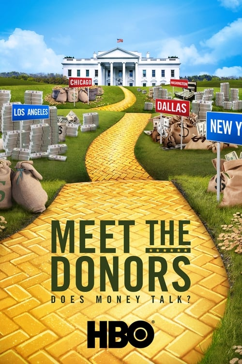 Meet the Donors: Does Money Talk? (2016)