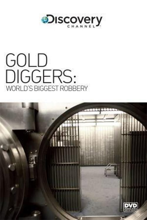 Gold Diggers: The World's Biggest Bank Robbery (2006)
